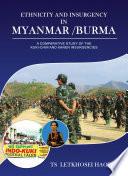 Ethnicity And Insurgency In Myanmar Burma