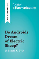 Do Androids Dream of Electric Sheep? by Philip K. Dick (Book Analysis)