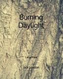 Burning Daylight - Large Print