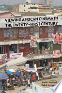 Viewing African Cinema in the Twenty First Century Book