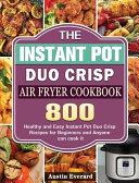 The Instant Pot Duo Crisp Air Fryer Cookbook