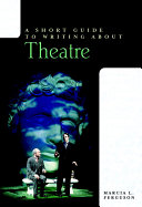 A Short Guide to Writing about Theatre Book