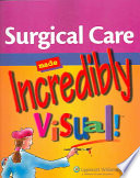 Surgical Care Made Incredibly Visual  Book