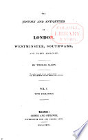 The History And Antiquities Of London Westminster Southwark And Parts Adjacent
