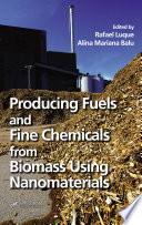 Producing Fuels and Fine Chemicals from Biomass Using Nanomaterials