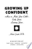 Growing Up Confident  : How to Make Your Child's Early Years Learning Years