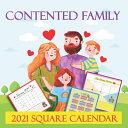 Contented Family 2021 Square Calendar