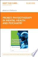 """Physiotherapy in Mental Health and Psychiatry E-Book: a scientific and clinical based approach"" by Michel Probst, Liv Helvik Skjaerven"