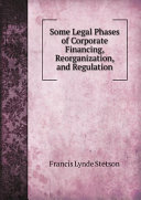 Some Legal Phases of Corporate Financing, Reorganization, and Regulation [Pdf/ePub] eBook