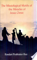 The Missiological Motifs Of The Miracles Of Jesus Christ