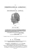 The Phrenological Almanac and Psychological Annual  For the Years 1842  1843  1844  1845     Edited by D  G  Goyder