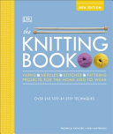 The Knitting Book  Over 250 Step By Step Techniques