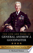 The Life and Work of General Andrew J. Goodpaster
