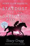 Pdf Stardust and the Daredevil Ponies (Pony Club Secrets, Book 4) Telecharger