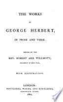 The Works of George Herbert     Edited by the Rev  Robert Aris Willmott  Etc
