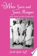 White Saris And Sweet Mangoes Book PDF