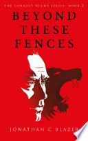 Beyond These Fences