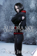 Whiteout  Aurora Sky  Vampire Hunter  Vol  5