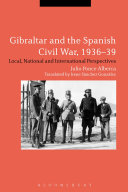 Gibraltar and the Spanish Civil War, 1936-39