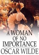 A Woman of No Importance [Pdf/ePub] eBook