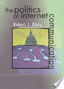 The Politics of Internet Communication Book