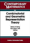 Combinatorial and Geometric Representation Theory