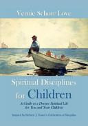 Spiritual Disciplines for Children
