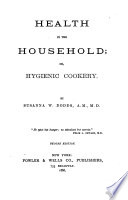 Health in the Household  Or  Hygienic Cookery