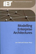 Modelling Enterprise Architectures (IET Professional Applications of Computing Series)