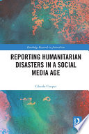 Reporting Humanitarian Disasters In A Social Media Age