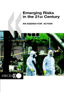 Emerging Risks in the 21st Century An Agenda for Action