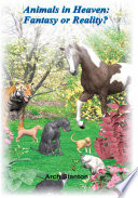 Animals in Heaven  Fantasy or Reality