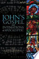 John s Gospel and Intimations of Apocalyptic