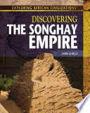 Discovering The Songhay Empire