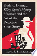 Frederic Dannay Ellery Queen S Mystery Magazine And The Art Of The Detective Short Story