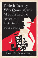 Frederic Dannay, Ellery Queen's Mystery Magazine and the Art of the Detective Short Story [Pdf/ePub] eBook