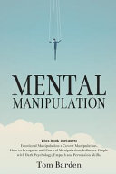 Mental Manipulation: This Book Includes: Emotional