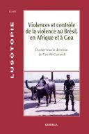 Pdf Violences et contrôle de la violence au Brésil, en Afrique et à Goa Telecharger