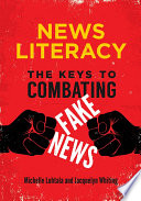 News Literacy  The Keys to Combating Fake News