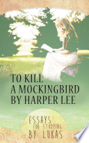 To Kill a Mockingbird by Harper Lee  Essays for studying