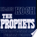 The Prophets: The Babylonian and Persian periods