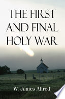 The First And Final Holy War