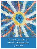Brushstrokes into the World of Mathematics