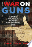 """The War on Guns: Arming Yourself Against Gun Control Lies"" by John R. Lott"