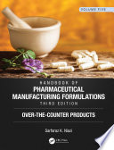 """""""Handbook of Pharmaceutical Manufacturing Formulations, Third Edition: Volume Five, Over-the-Counter Products"""" by Sarfaraz K. Niazi"""