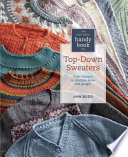 Knitter s Handy Book of Top Down Sweaters