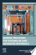 Joining Processes for Dissimilar and Advanced Materials