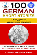 100 German Short Stories For Beginners And Intermediate Students
