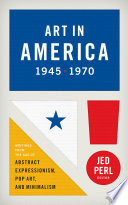 Art In America 1945 1970 Writings From The Age Of Abstract Expressionism Pop A