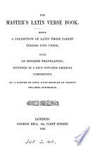 The master's Latin verse book, Latin prose fables turned into verse, with an Engl. transl